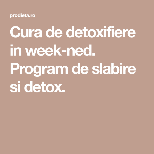 cura de detoxifiere si slabire