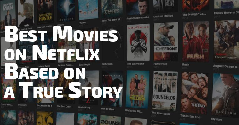 Best Movies On Netflix Based On A True Story Netflix Today Has One Of The Largest Collections Of Movi Good Movies On Netflix Good Movies To Watch True Stories