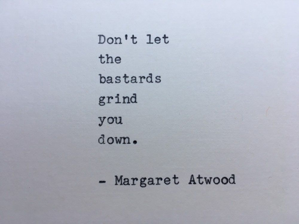 Margaret Atwood The Handmaids Tale quote typed on typewriter - unique gift / Don't let the bastards grind you down
