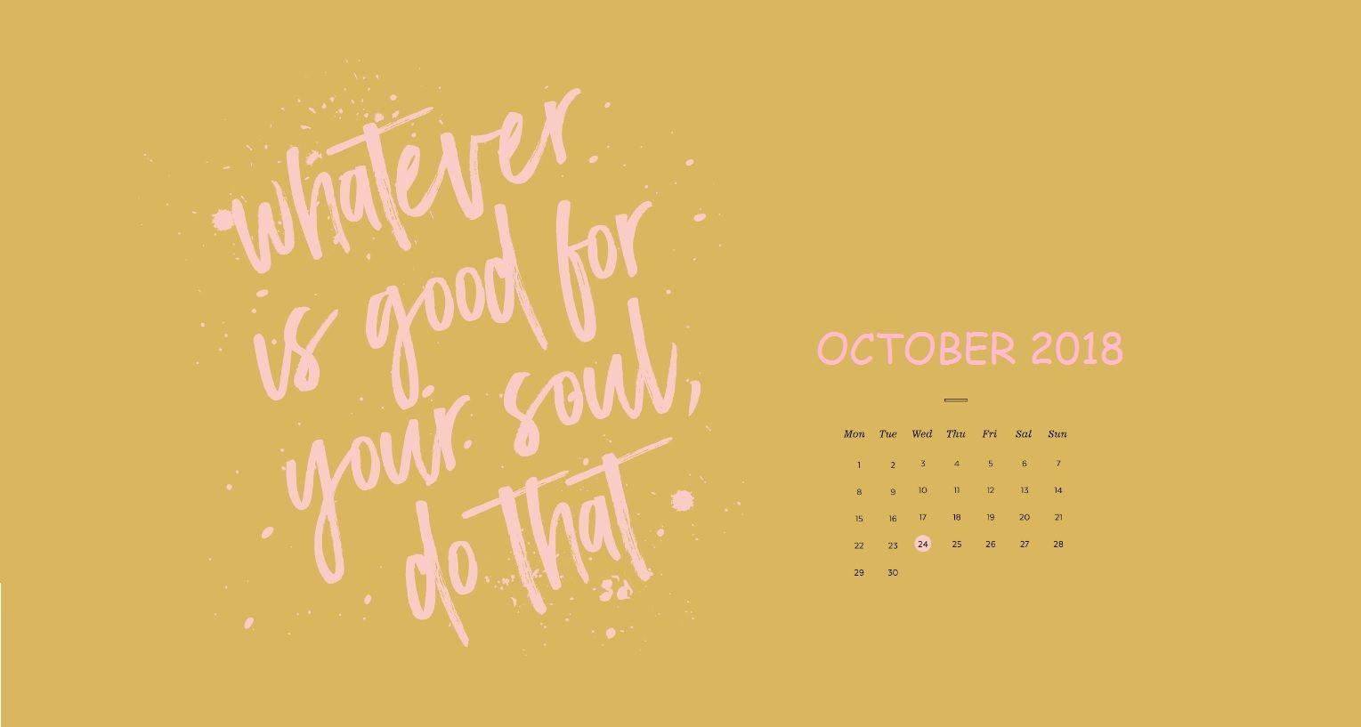 October 2018 Desktop Calendar Wallpaper Calendar Wallpaper Desktop Wallpaper Quotes Desktop Wallpaper