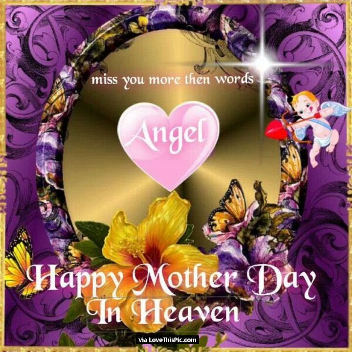 Happy Mothers Day To My Angel Mom In Heaven Mother S Day In Heaven Mom In Heaven Happy Mothers Day Pictures