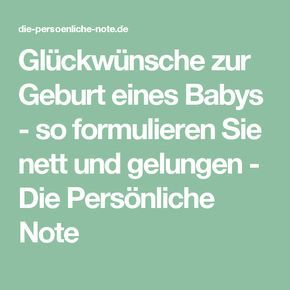 Glückwünsche Zur Geburt Eines Babys So Formulieren Sie Nett Und Gelungen Die P Glückwünsche Zur Geburt Herzliche Glückwünsche Zur Geburt Wünsche Zur Geburt
