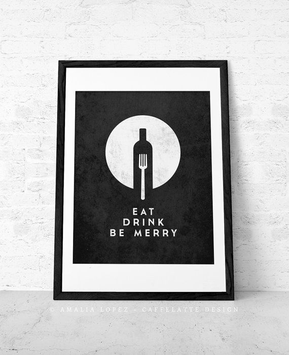 Eat Drink and Be Merry print Black and white Kitchen print eat drink