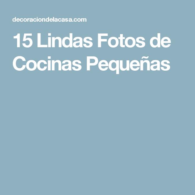 15 Lindas Fotos de Cocinas Pequeñas