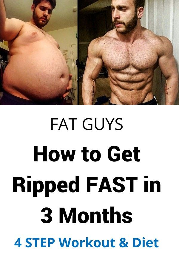 Fat Guys How To Get Ripped Fast In 3 Months Diet Tips Get