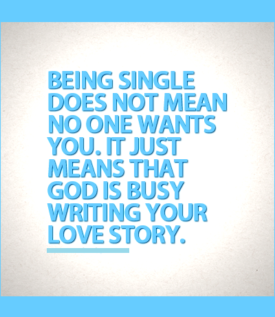 Being Single Does Not Mean No One Wants You Love Quotes God Single