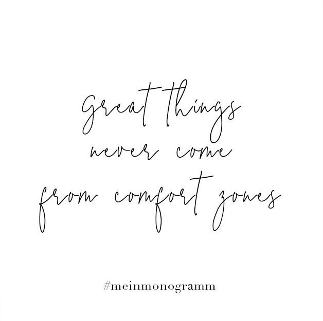 Great things never come from comfort zones. Zitat
