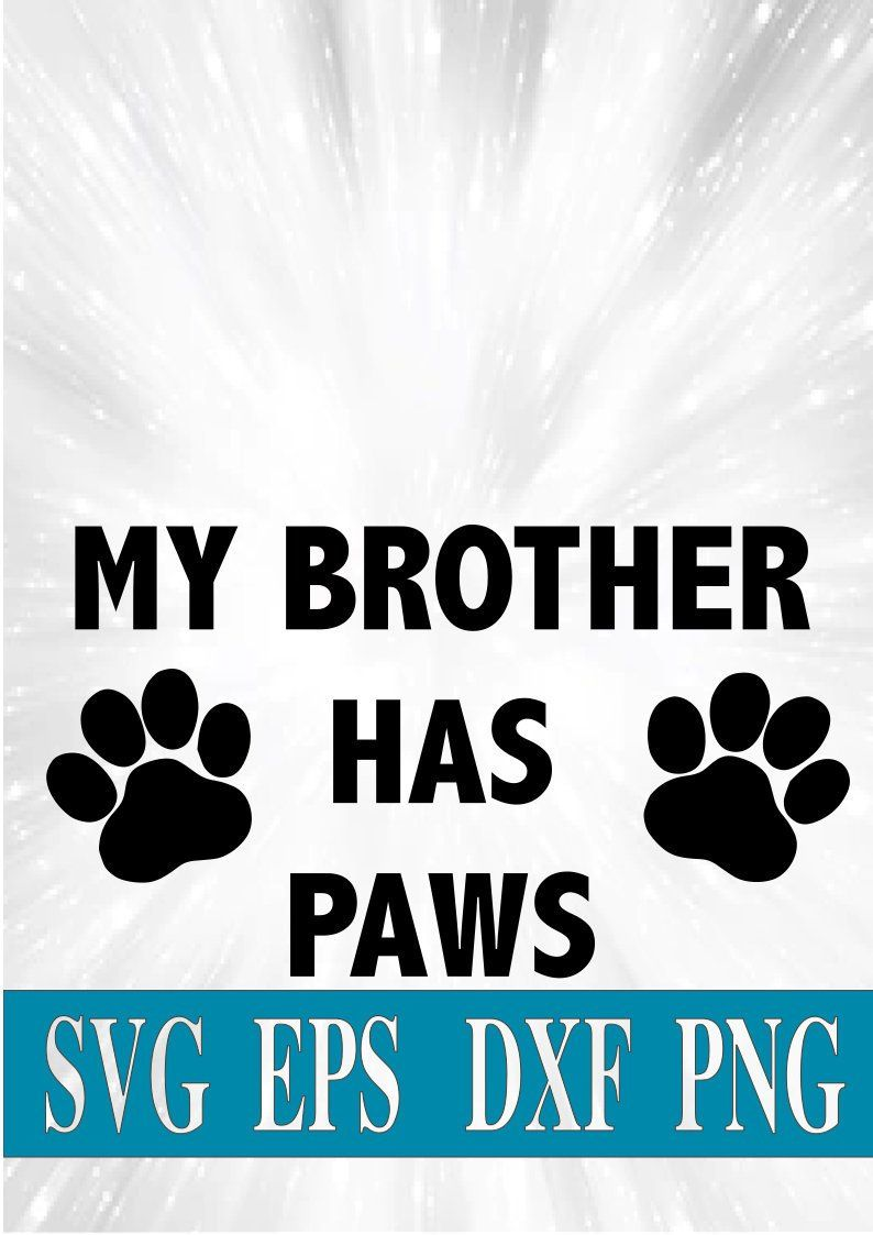 My Brother Has Paws / Dogs / funny baby / SVG, PNG, eps