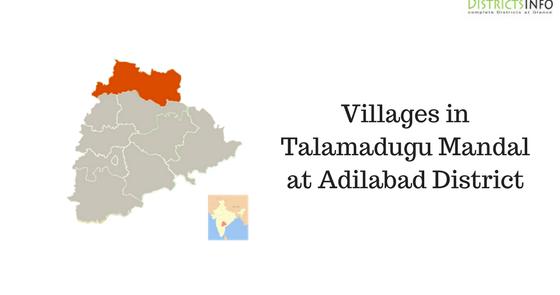 Villages in Talamadugu Mandal at Adilabad District : Talamadugu