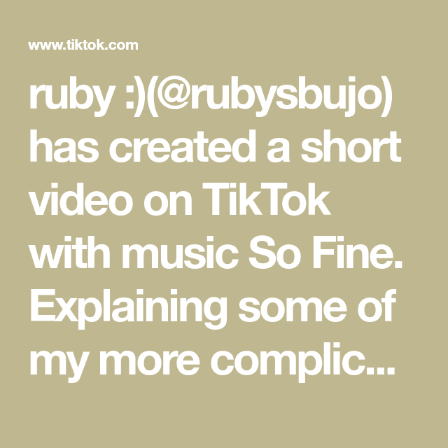 Ruby Rubysbujo Has Created A Short Video On Tiktok With Music So Fine Explaining Some Of My More Complicated Pages Thank You For A In 2021 Video Music Explained