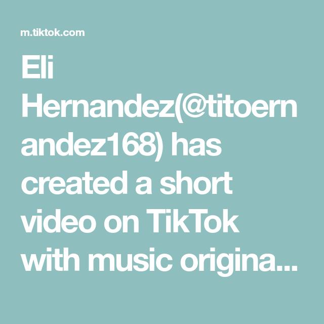 Eli Hernandez Titoernandez168 Has Created A Short Video On Tiktok With Music Original Sound Duet With Itsluxcity Music The Originals Elis