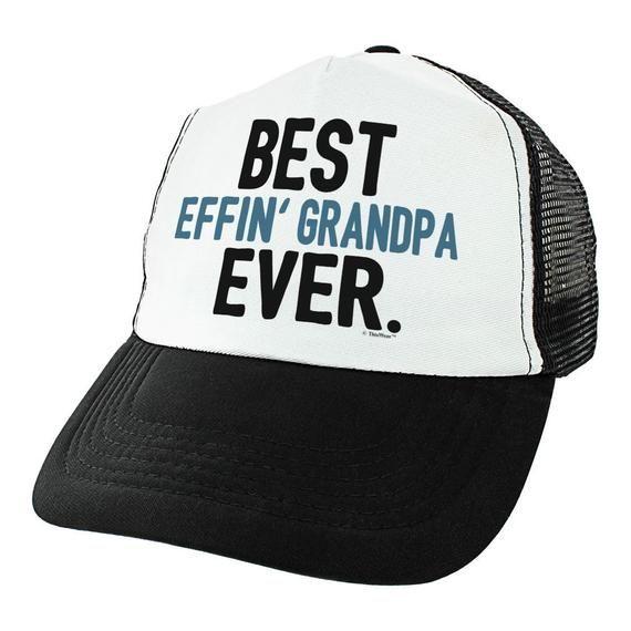 Grandpa Hat Best Effin' Grandpa Ever Funny Grandpa Birthday Gifts from Grandchildren Grandpa Trucker Hat - THT-0007