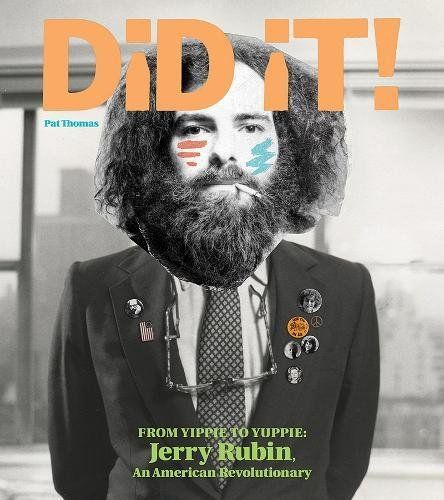 Did It From Yippie To Yuppie Jerry Rubin An American R Https Www Amazon Com Dp 1606998927 Ref Cm Sw R African American Studies Revolutionaries American