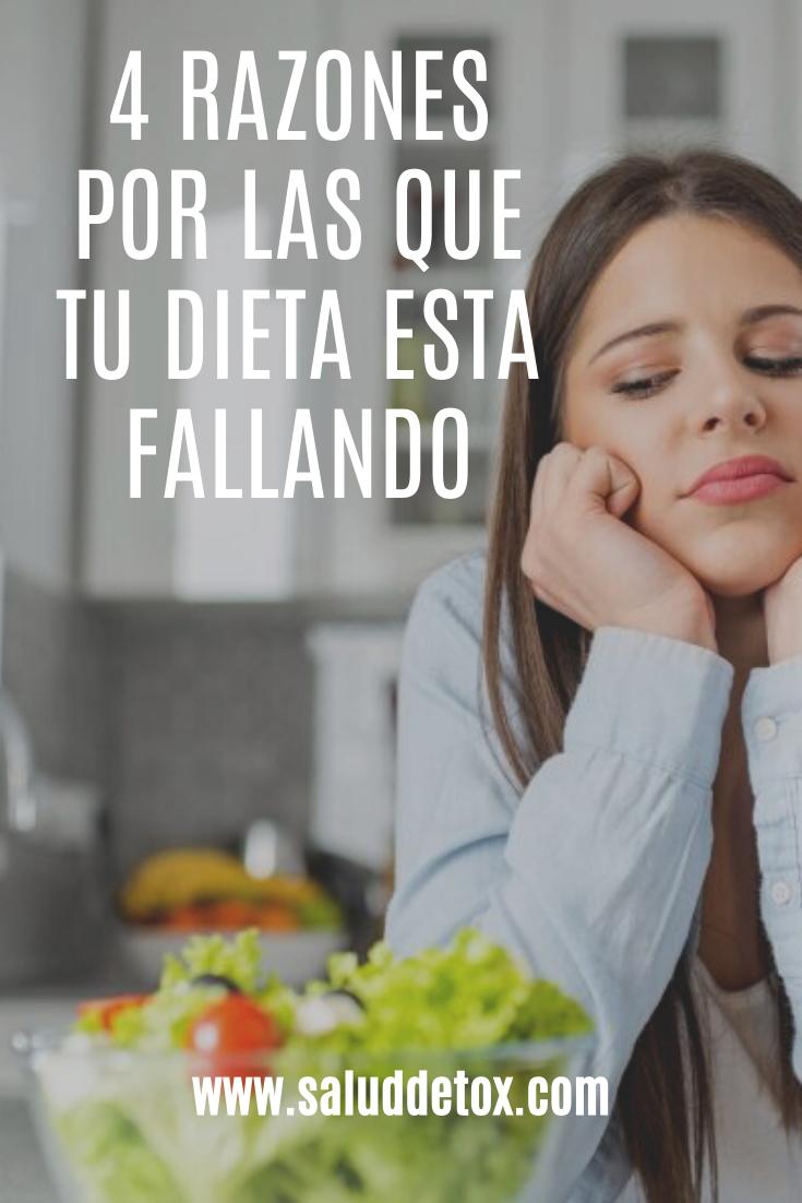 4 Razones Por Las Que Tu Dieta Esta Fallando En 2020 Te Para Bajar De Peso Secretos Para Bajar De Peso Dietas Para Bajar De Peso
