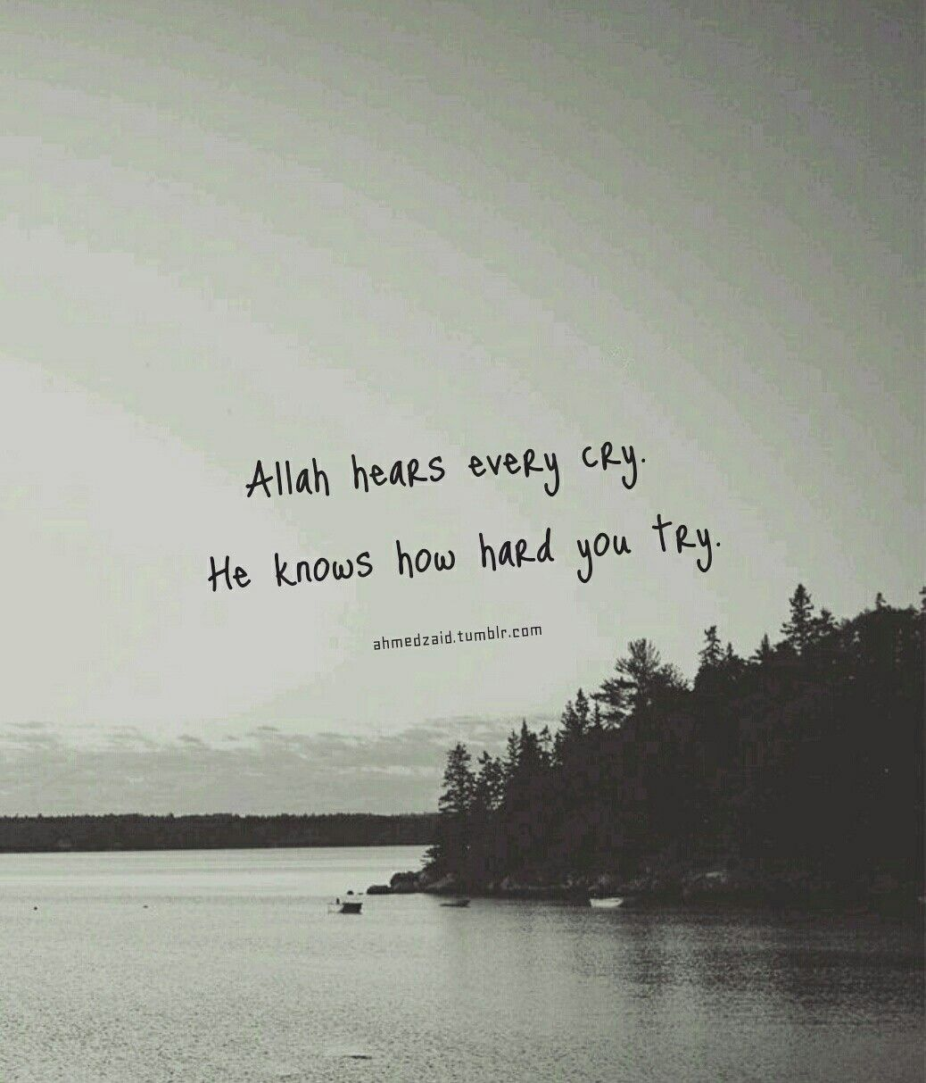 Indeed Allah Knows You And Sees You And Cares About You More Than