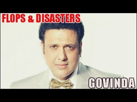 Govinda Flop Films List : Biggest Bollywood Flops & Disasters
