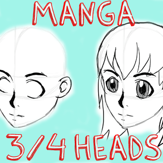 How To Draw Manga Anime Heads Faces In 3 4 Three Quarters View How To Draw Step By Step Drawing Tutorials Anime Head Manga Drawing Drawing Tutorial