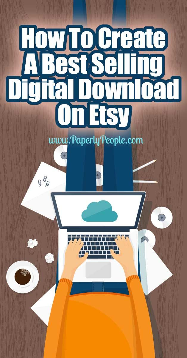 How To Create A Best Selling Digital Download On Etsy Etsy Marketing Create Digital Product Digital