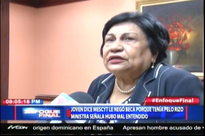 Una Joven Dice Ministra Le Negó Beca Porque Tenía Pelo Rizo, Pero La Ministra Aclara El Mal Entendido