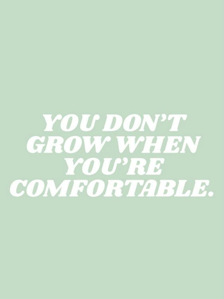 Grow yourself! Step out of your comfort zone