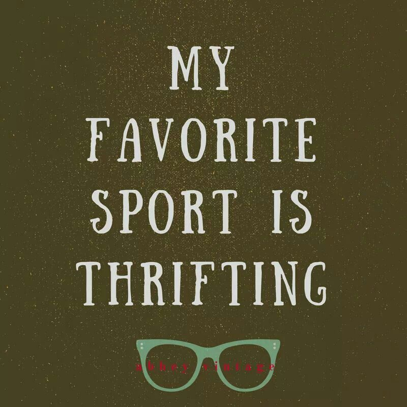 Thrift Shopping Quote Thrifting Quotes Shopping Quotes Antique Quotes