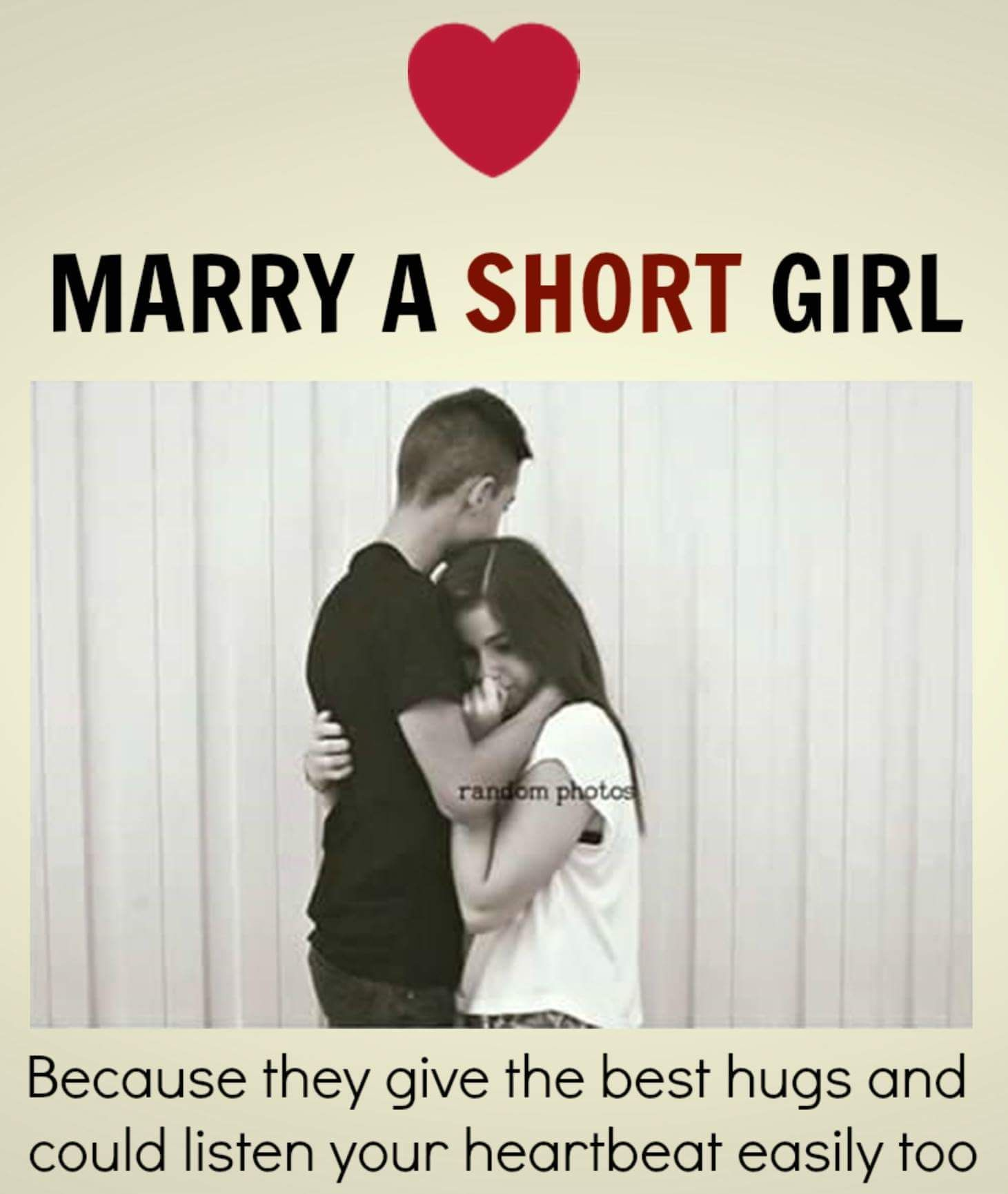 Marry A Short Girl Because They Give The Best Hugs And Could Listen To Your Heart Beat Easily Too Hugs Quotes Funny Hug Quotes Love Friendship Quotes