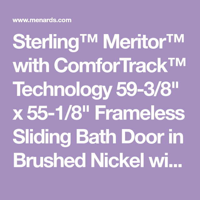Sterling Meritor With Comfortrack Technology 59 3 8 X 55 1 8 Frameless Sliding Bath Door In Brushed Nickel With Tub Shower Doors Shower Doors Clear Glass