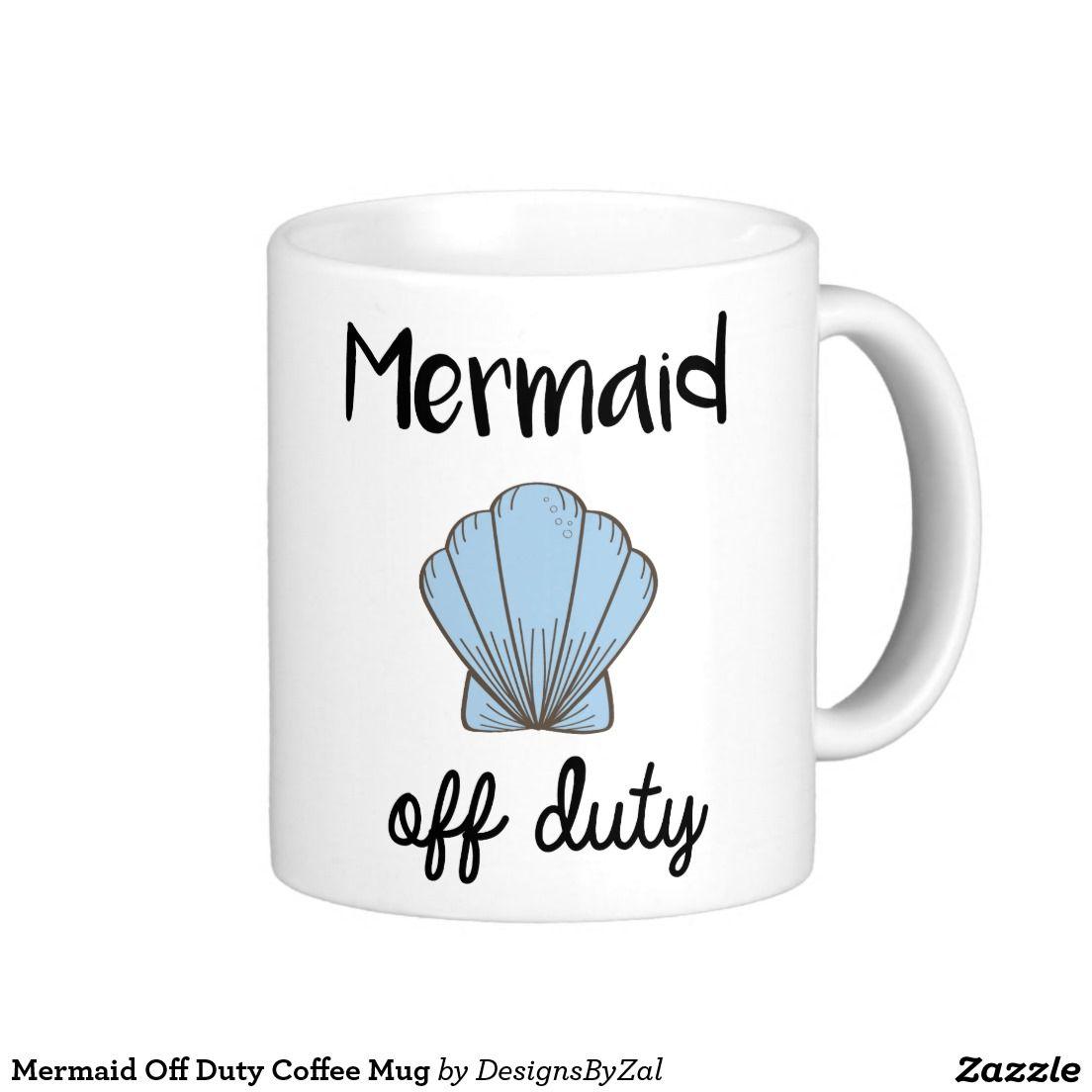 Mermaid Off Duty Coffee Mug Mugs Coffee Mugs Mermaid Off Duty