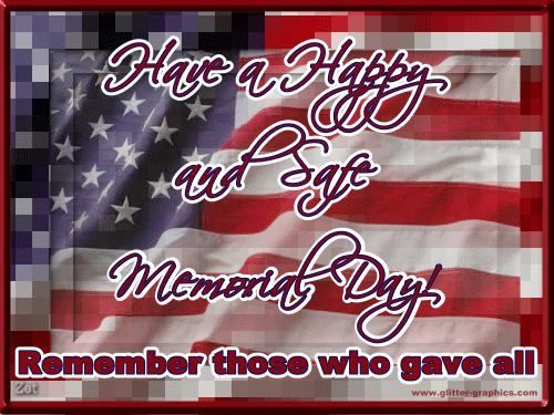 Have A Safe And Happy Memorial Day Memorial Day Happy Memorial Day Memorial Day Quotes Memorial Day Q Happy Memorial Day Happy Memorial Day Quotes Memorial Day