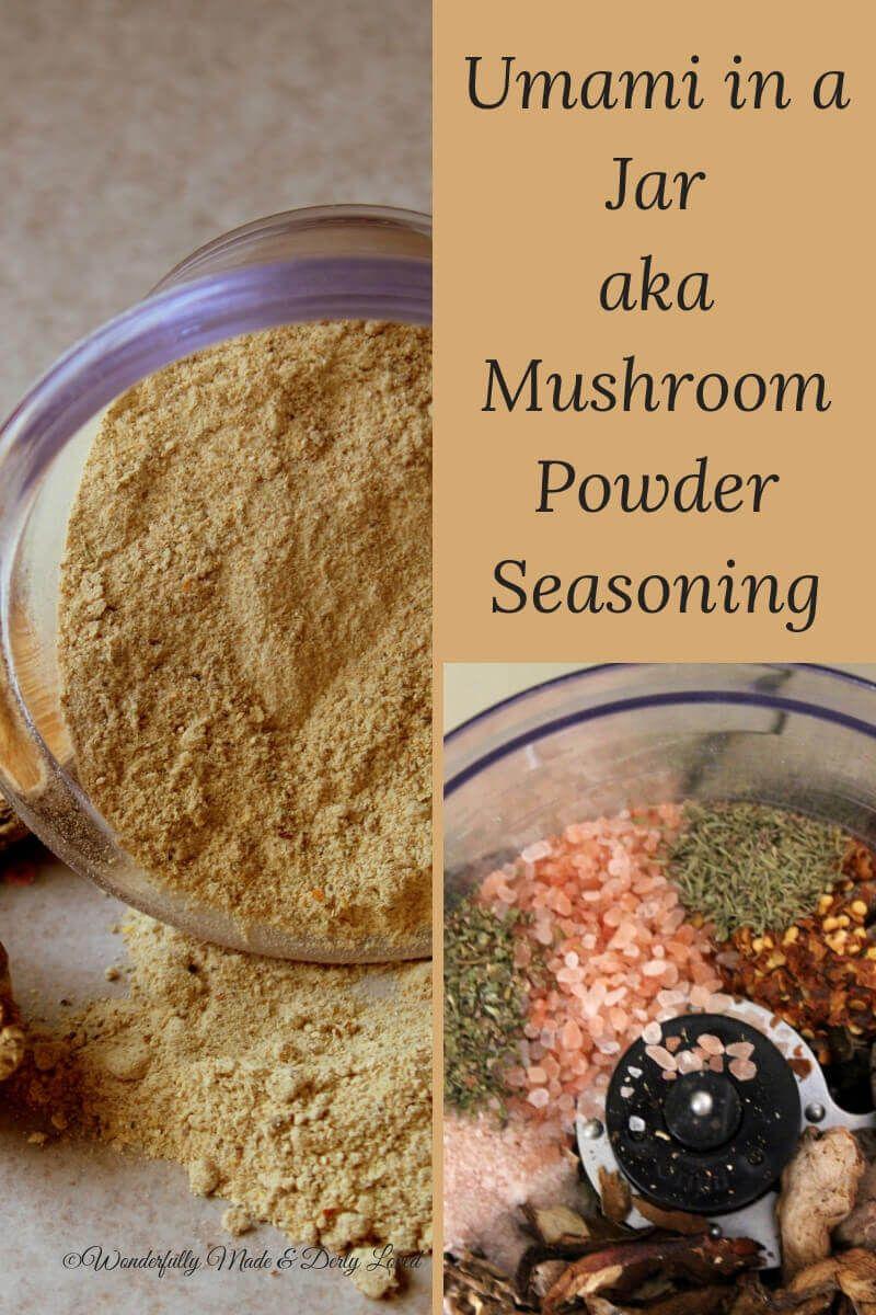 Umami In A Jar Aka Mushroom Powder Recipe In 2020 Stuffed Mushrooms Mushroom Powder Umami