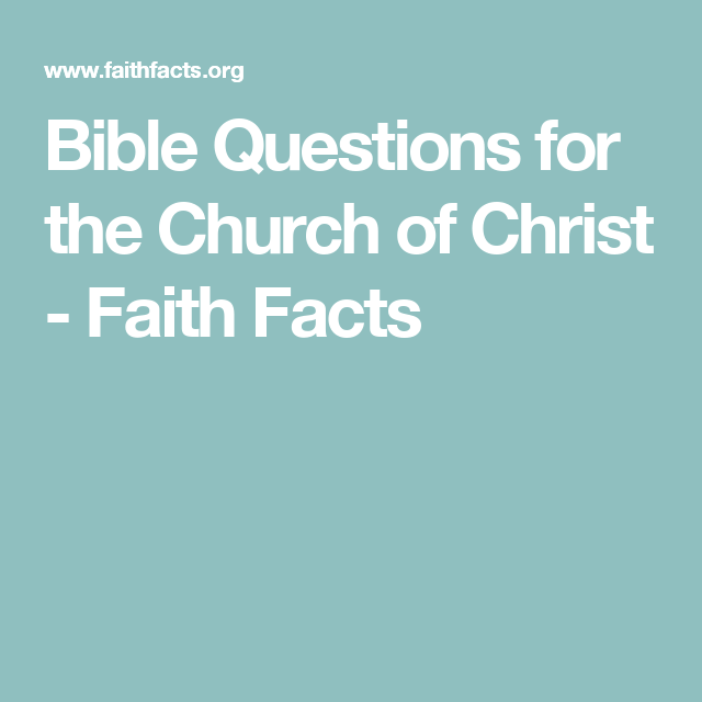 Bible Questions for the Church of Christ - Faith Facts