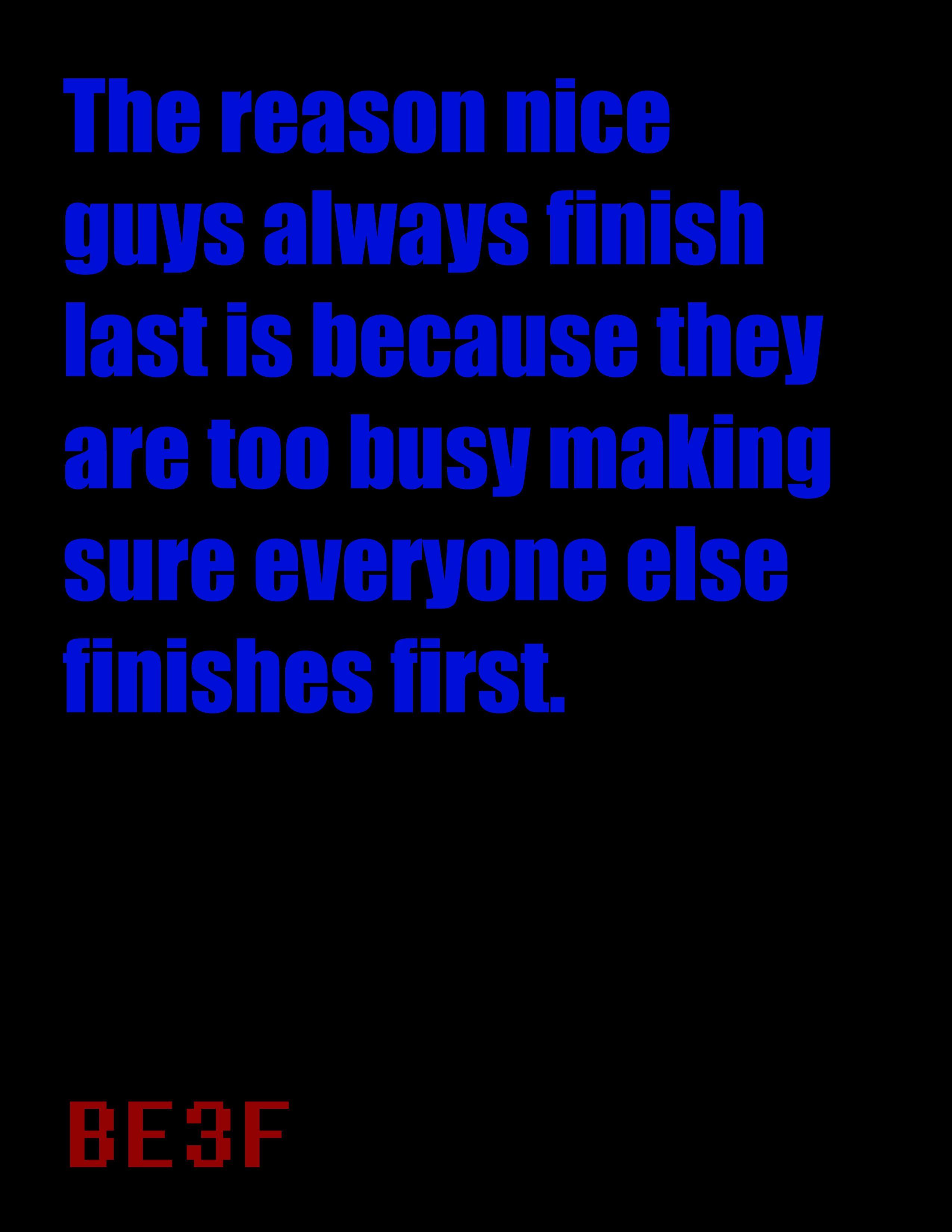 Nice Guys Finish Last Good Man Quotes Nice Guys Finish Last Words