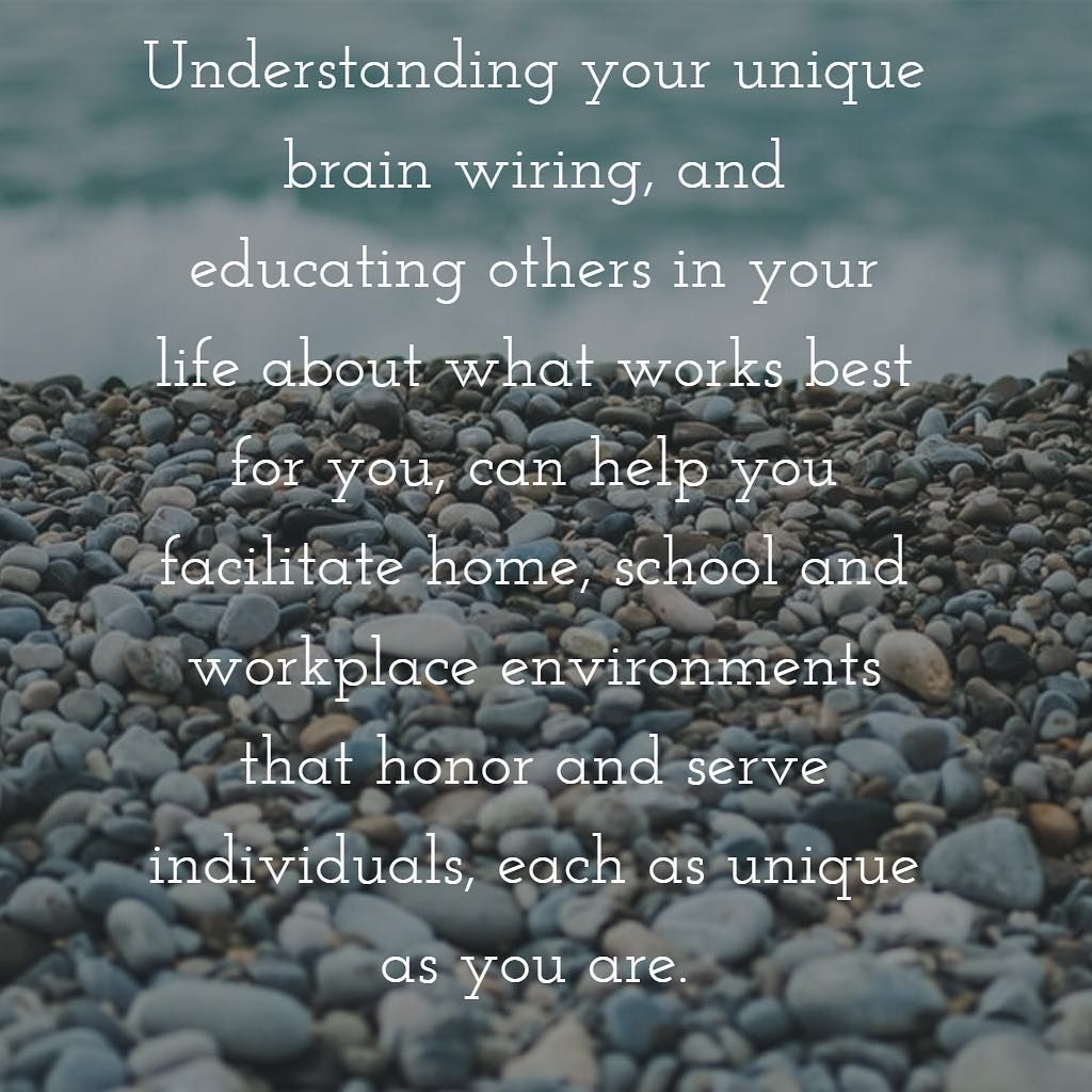 Understanding your unique brain wiring, and educating others in your ...