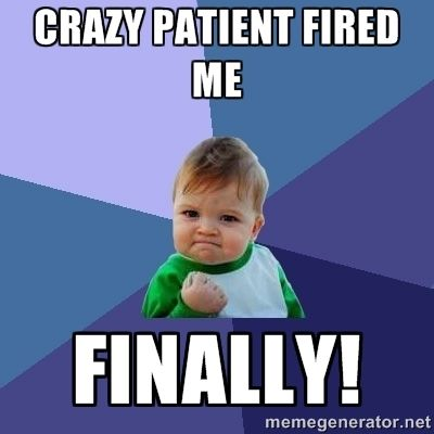 My Doctor Won T Refer Me To Specialist So I Fired Them Nurse Humor Success Kid Work Humor