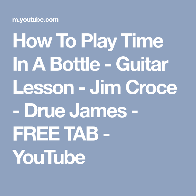 How To Play Time In A Bottle Guitar Lesson Jim Croce Drue