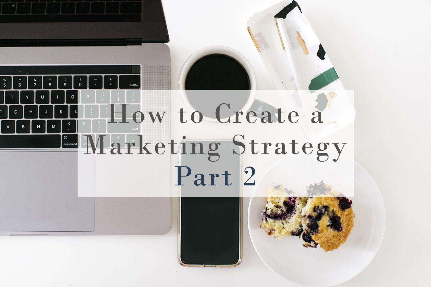 How To Create A Small Business Marketing Strategy In 2020