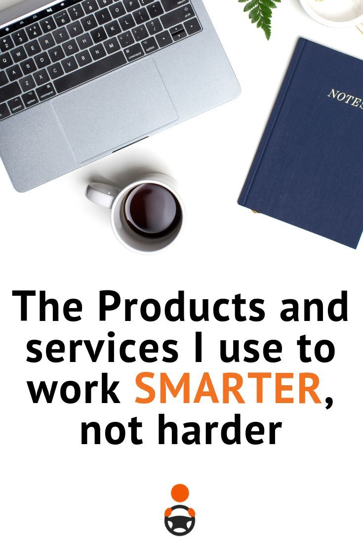 The Producst and services I use to work Smarter, not
