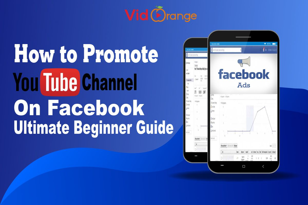 How To Promote Youtube Channel On Facebook Ultimate Beginner Guide Video Marketing Youtube Youtube Beginners Guide