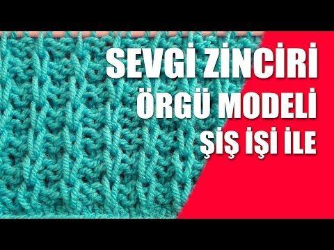 Sevgi Zinciri Örgü Modeli -Şiş İşi İle Kolay Örgü Modelleri - YouTube