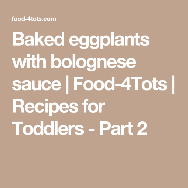 Baked eggplants with bolognese sauce | Food-4Tots  |  Recipes for Toddlers - Part 2