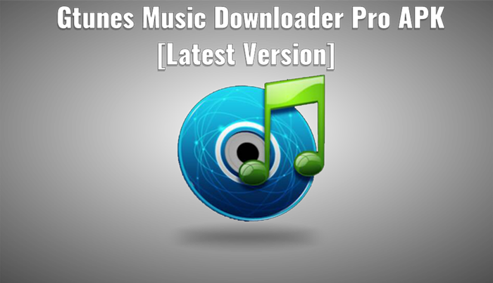 Gtunes Music Downloader Pro APK Latest Version | Free Music