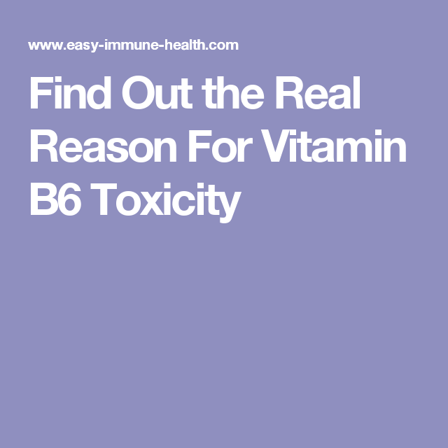 The Cause of Vitamin B6 Toxicity is Not What You Think