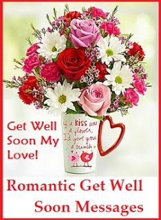 sample get well soon messages and wishes romantic get well soon