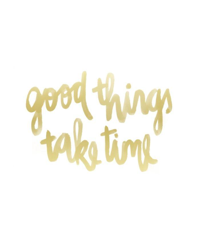 Good Things Take Time Gold Lettering Inspirational Print Motivational Print Girl Boss Boss Babe Good Things Take Time Motivational Prints Rush Quotes
