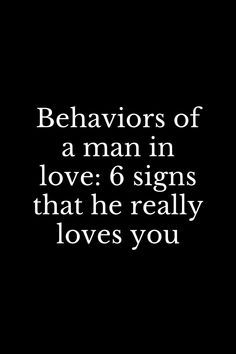 Behaviors of a man in love: 6 signs that he really loves you