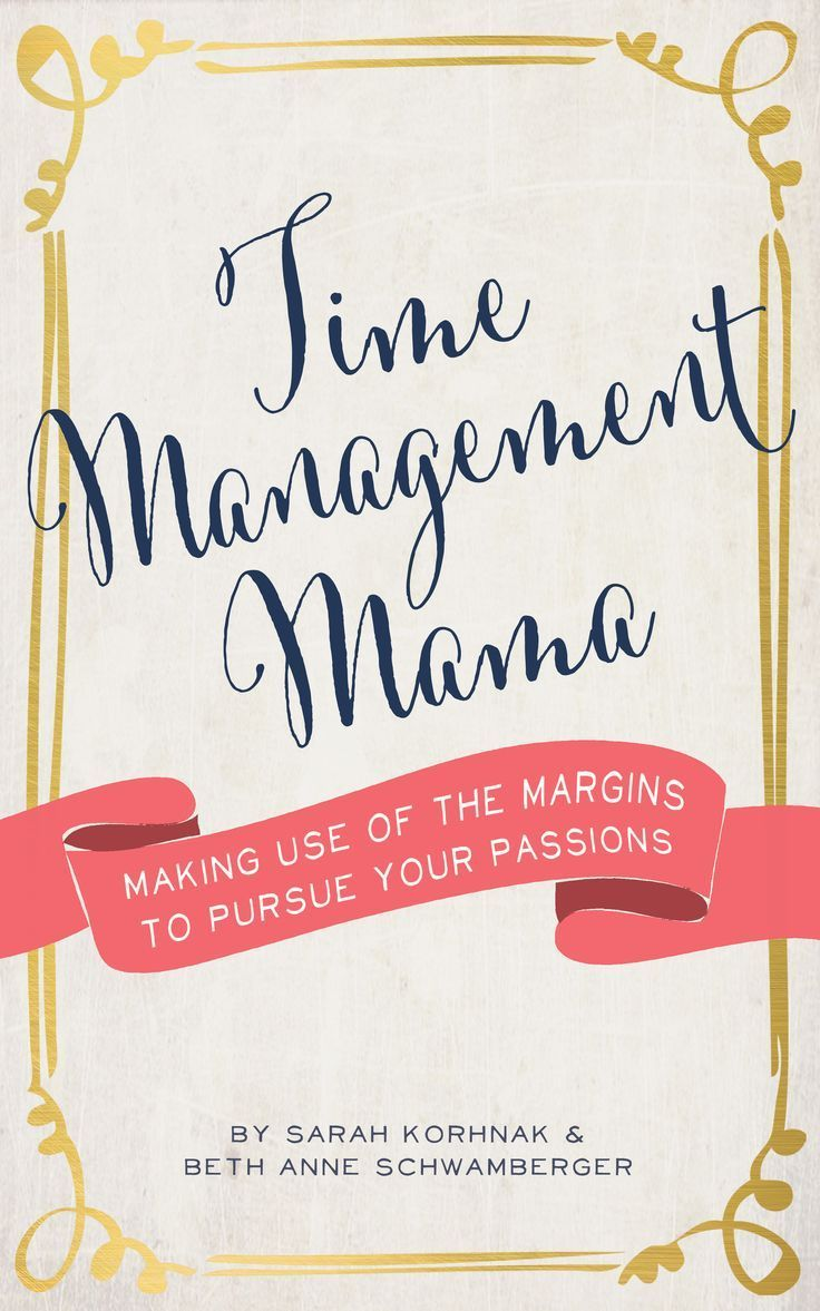 Time Management Mama Making use of the Margins to Pursue