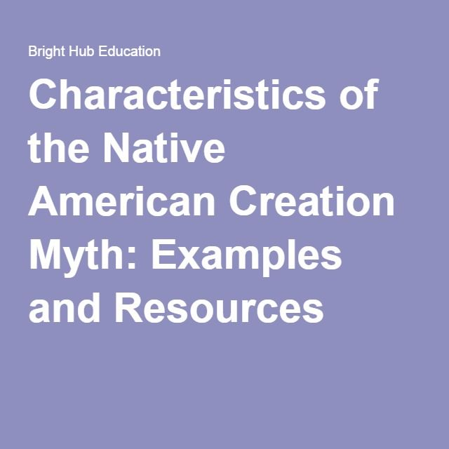 Characteristic Of The Native American Creation Myth Example And Resource Examples Essay Idea Argument