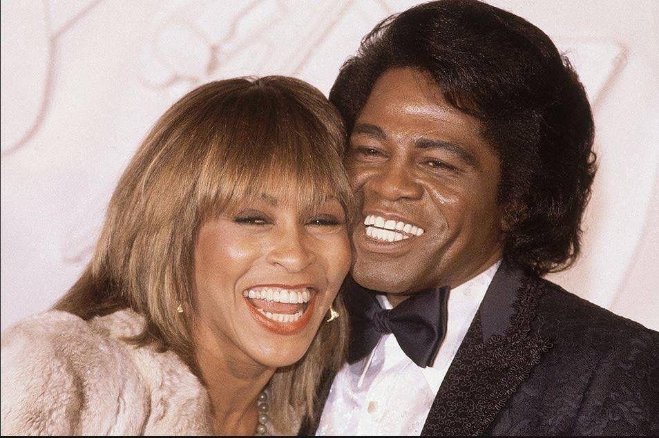Tina Turner and James Brown.