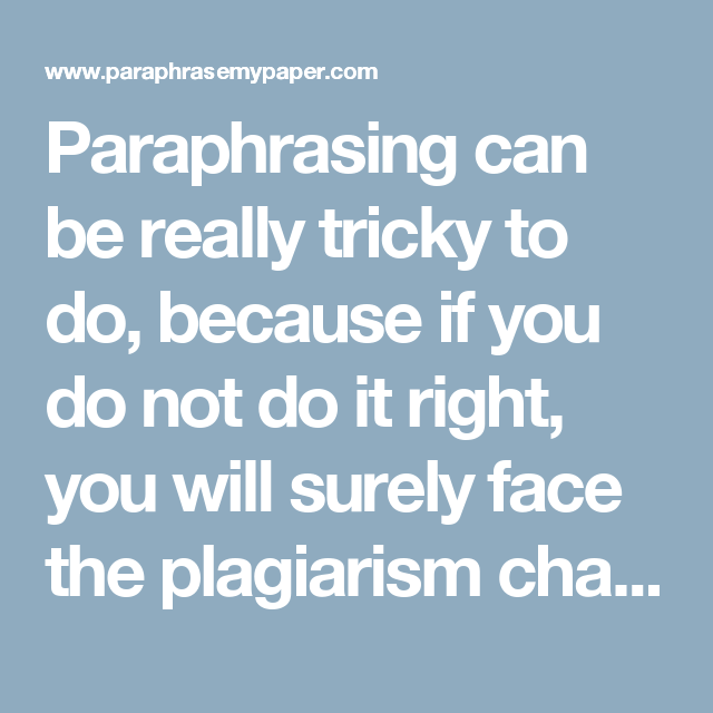 Paraphrasing Can Be Really Tricky To Do Because If You Not It Right Will Surely Face The Plagiarism Charge Para Word Usage Myself Essay Cool Words Engineering