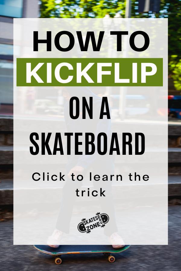 Skateboard tricks: how to kickflip as a beginner in 2020
